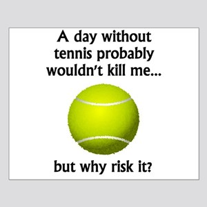 Tennis Quotes Funny Wall Art - CafePress