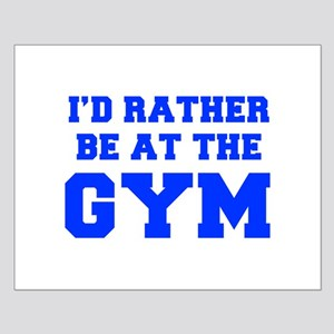 ID-RATHER-BE-AT-THE-GYM-FRESH-BLUE Posters