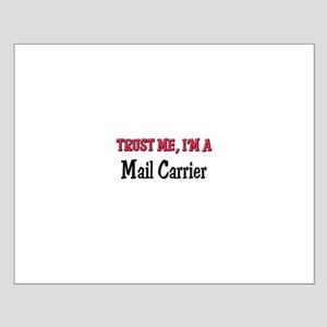 Trust Me I'm a Mail Carrier Small Poster