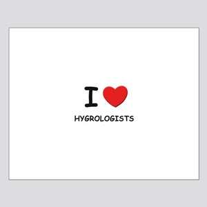 I love hygrologists Small Poster