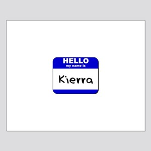 hello my name is kierra  Small Poster