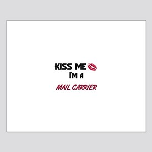 Kiss Me I'm a MAIL CARRIER Small Poster