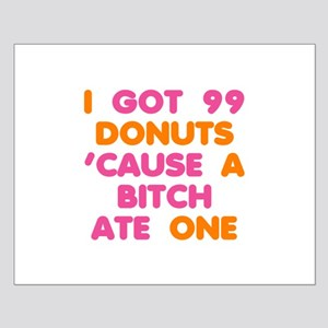 99 Problems Donuts Small Poster