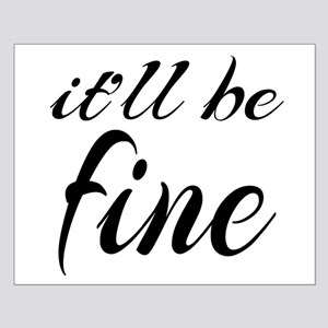 It'll Be Fine Small Poster
