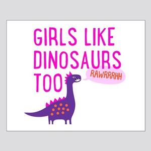 Girls Like Dinosaurs Too RAWRRHH Posters