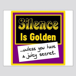 Silence Is Golden Posters Small Poster