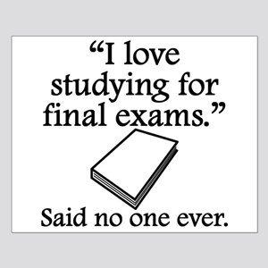 Said No One Ever: Studying For Final Exams Poster