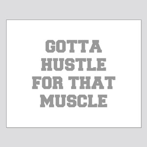 GOTTA-HUSTLE-FOR-THAT-MUSCLE-FRESH-GRAY Posters