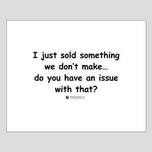 I just sold something Small Poster
