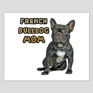 French Bulldog Mom Small Poster