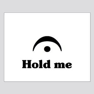 Hold Me (I'm a Fermata) Small Poster