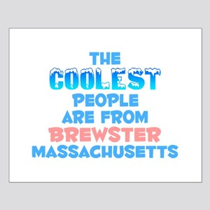 Coolest: Brewster, MA Small Poster
