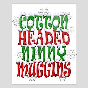 COTTON HEADED NINNY MUGGINS Small Poster