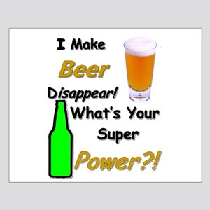 I Make Beer Disappear.. Posters
