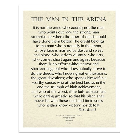 The Man In The Arena Quote by Theodore Roosevelt