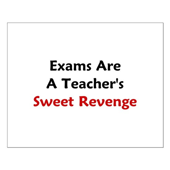 Exams Are A Teachers Sweet Revenge