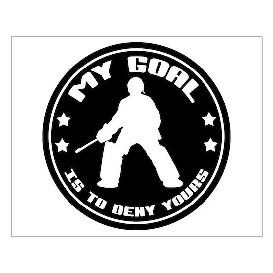 My Goal Field Hockey Goalie Small Poster By Brando Cafepress