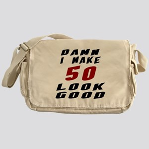 Damn I Make 50 Look Good Messenger Bag