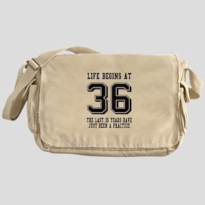 Life Begins At 36... 36th Birthday Messenger Bag