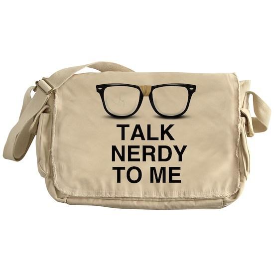 Talk Nerdy To Me Messenger Bag By