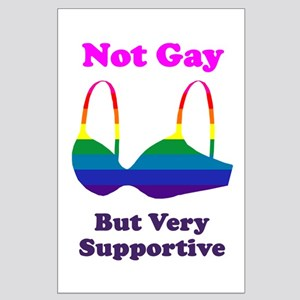 Not Gay But I'm Very Supporti Large Poster