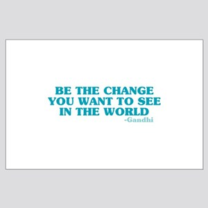 Be The Change You Want Large Poster
