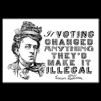 Emma Goldman On Voting Posters > Emma Goldman Voting > Liberty Maniacs