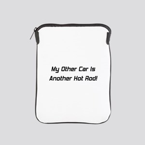 My Other Car Is Another Hot Rod iPad Sleeve