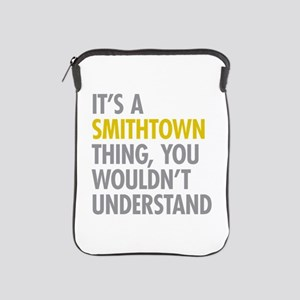 Its A Smithtown Thing iPad Sleeve