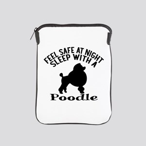 Feel Safe At Night Sleep With Poodle iPad Sleeve