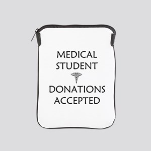 Med Student - Donations Accepted iPad Sleeve