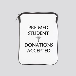 Pre-Med Student - Donations Accepted iPad Sleeve
