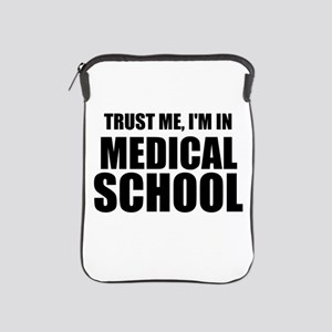 Trust Me, I'm In Medical School iPad Sleeve