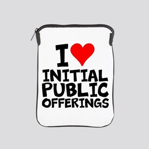 I Love Initial Public Offerings iPad Sleeve