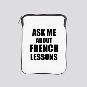 Ask me about French lessons iPad Sleeve