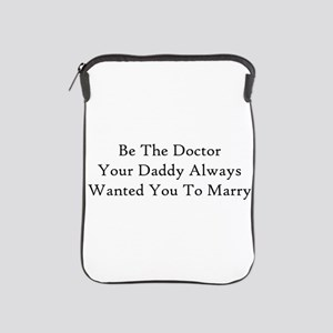 Be The Doctor iPad Sleeve