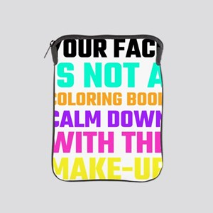 Your Face Is Not A Coloring Book Calm iPad Sleeve