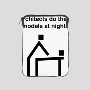 Architects do their models at night iPad Sleeve