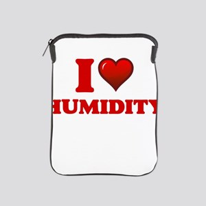I love Humidity iPad Sleeve