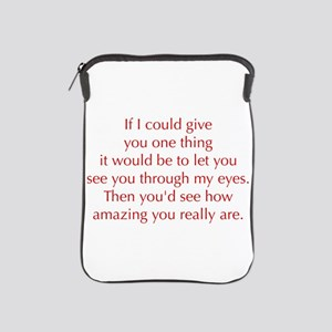 if-I-could-give-you-one-thing-opt-red iPad Sleeve