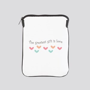 Greatest Gift Is Love iPad Sleeve