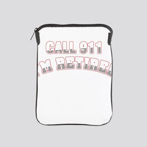 Call 911 I'm Retired Police Office iPad Sleeve