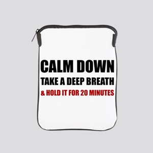 Calm Down Deep Breath Hold Minutes iPad Sleeve