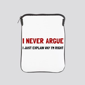I Never Argue iPad Sleeve