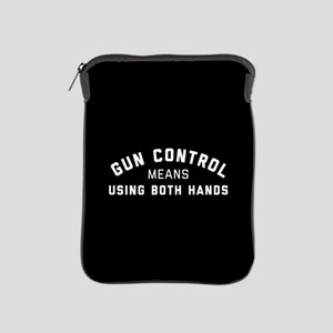 Gun Control Means Both Hands iPad Sleeve
