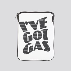 I've Got Gas - Grays iPad Sleeve