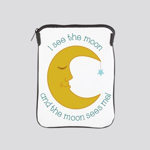 I See The Moon And The Moon Sees Mel iPad Sleeve