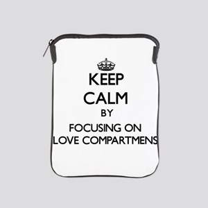 Keep Calm by focusing on Glove Compart iPad Sleeve