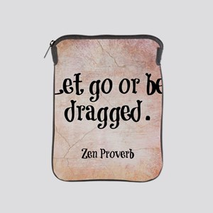 Let go or be dragged. iPad Sleeve