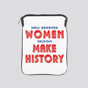 Unique Well Behaved Women iPad Sleeve